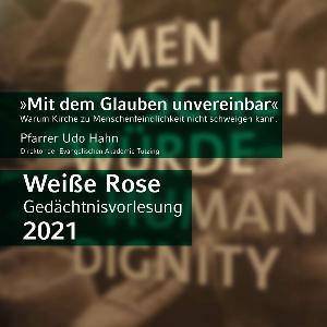 """Weiße Rose Gedächtnisvorlesung 2021 zum Thema """"Mit dem Glauben unvereinbar - Warum Kirche zu Menschenfeindlichkeit nicht schweigen kann."""